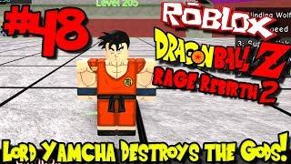 LORD YAMCHA DESTROYS THE GODS! | Roblox: Dragon Ball Rage Rebirth 2 - Episode 48