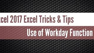 Excel 2016 Tricks and Tips _ Date & Time Function_Workday Function