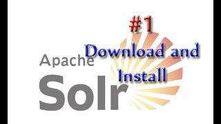 Apache Solr Tutorial 1: Download and Install