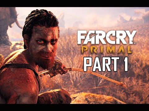 Far Cry Primal Walkthrough Part 1 - Path to Oros Full Game