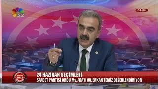 20/06/2018 SEÇİM 2018 - AV.ERKAN TEMİZ / SAADET PARTİSİ ORDU MV.ADAYI