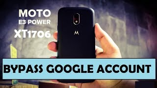 How to Bypass FRP Google Account For MOTO E3 Power XT-1706 -NEW METHOD -2017