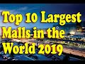 Top 10 Largest Mall in the World for 2019