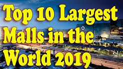 Top 10 Largest Malls in the World for 2019