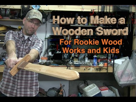 Make a Wooden Sword: For Wood Working Beginners and Kids Part 1