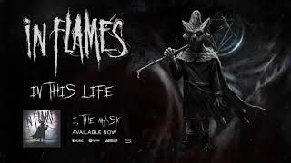 In Flames - In This Life (Official Audio)