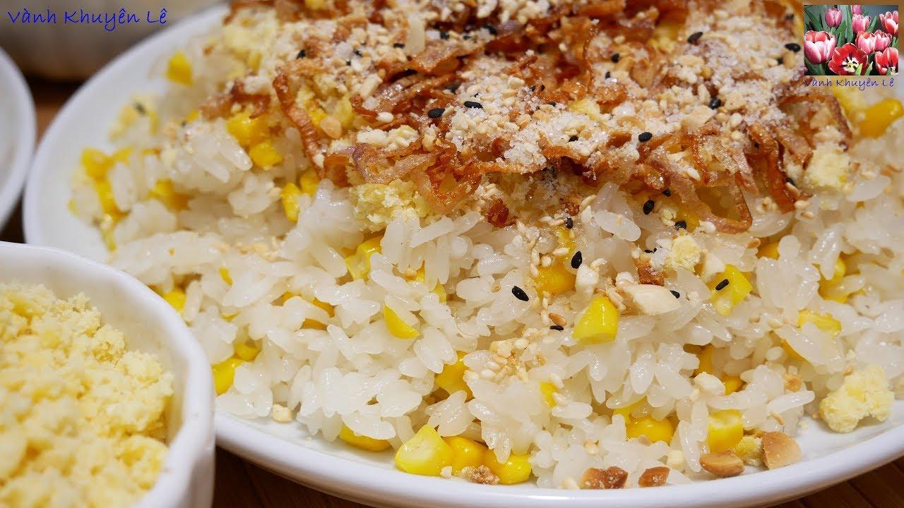 XÔI BẮP - Cách nấu 2 loại Xôi ngon dẻo mềm KHÔNG CẦN NGÂM NẾP by Vanh  Khuyen - YouTube