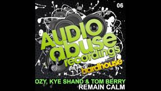 [AA006] Ozy, Kye Shand & Tom Berry - Remain Calm
