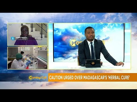Caution urged over Madagascar's herbal cure [Morning Call]