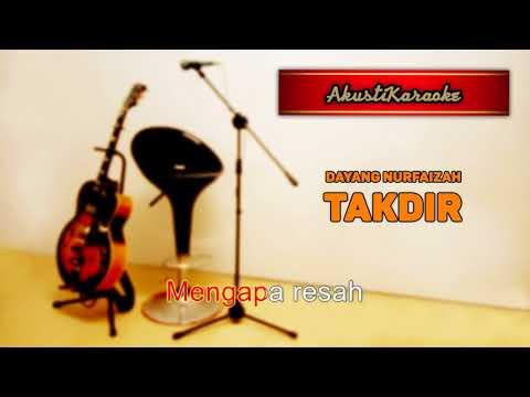 Dayang Nurfaizah - Takdir ( Karaoke Versi Akustik )