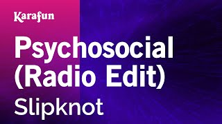 Karaoke Psychosocial (Radio Edit) - Slipknot *