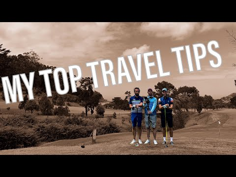 MY TOP GOLF TRAVEL TIPS
