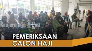 RSUD Sultan Suriansyah Jadi Tempat Pemeriksaan Calon Jamaah Haji Kota Banjarmasin