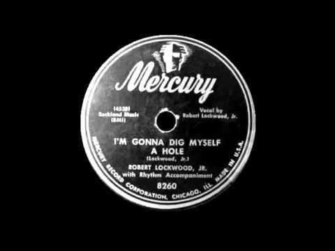 Robert Lockwood Jr - I'm Gonna Dig Myself A Hole