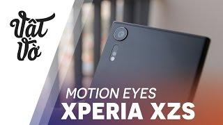 Camera Motion Eyes độc nhất của Xperia XZs có gì hay?
