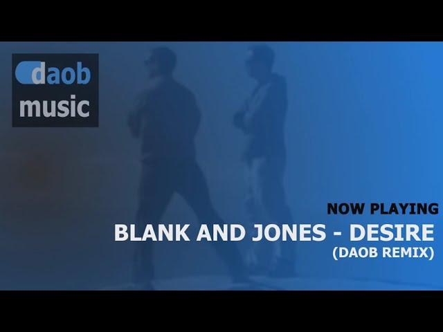 Blank and Jones - Desire (DAOB Remix)