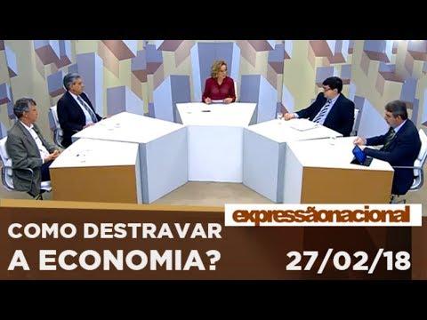Expressão Nacional | Como destravar a economia?