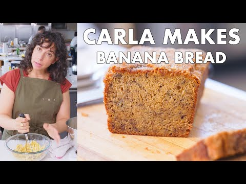 Carla Makes Banana Bread | From the Test Kitchen | Bon Apptit
