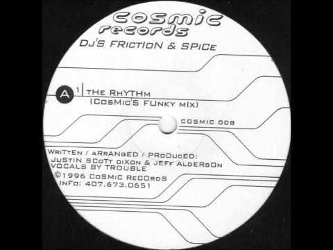 Friction & Spice - The Rhythm (Cosmics Funky Mix)