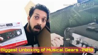 Biggest Unboxing Of Musical Gears-2018