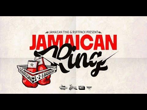 Jamaican Ring Soundclash 2018 - Destination 1-2-3 Badda Dan