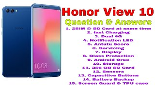 Honor View 10 Question & Answers: 2SIM + SD Card, 4G + 4G, LED, Fast Charging etc..