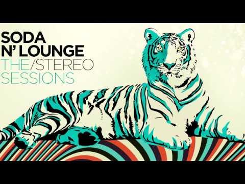 Soda ´n Lounge / The Stereo Sessions - Full Album