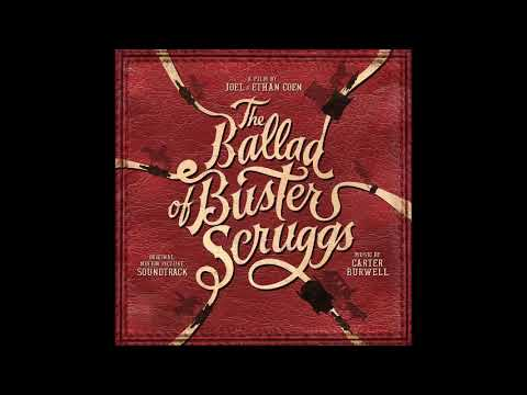The Ballad Of Buster Scruggs - Carter Burwell - The End Of Buster Scruggs