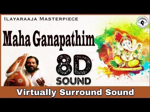 maha-ganapathim-|-8d-audio-song-|-sindhu-bhairavi-|-ilayaraaja-8d-songs