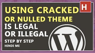 using cracked or nulled theme is legal or illegal in hindi | reality of cracked theme