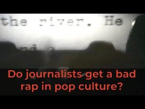 Do Journalists Get A Bad Rap In Pop Culture?