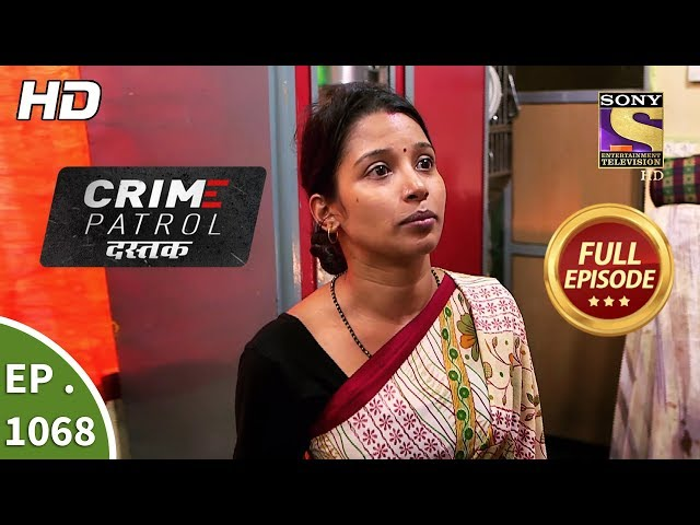 Crime Patrol Dastak - Ep 1068 - Full Episode - 21st June, 2019