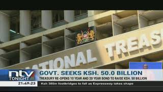 Kenya looks to raise Sh 50B worth of debt in the 8 days