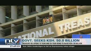 Kenya looks to raise Sh 50B worth of debt in the 8 days