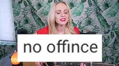 No Offense by Madilyn Bailey