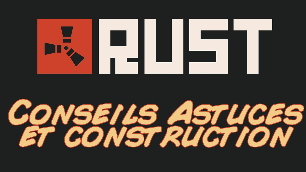 Rust astuces construction maison s curis youtube for Astuce construction maison