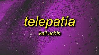 Kali Uchis - telepatía (Lyrics)   you know i'm just a flight away