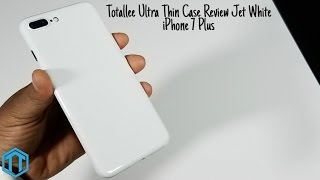 iPhone 7 Plus Totallee Jet White Ultra Thin Case Review!