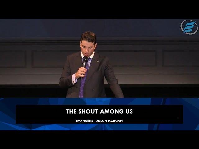 11/15/2020  |  The Shout Among Us  |  Evg. Dillon Morgan