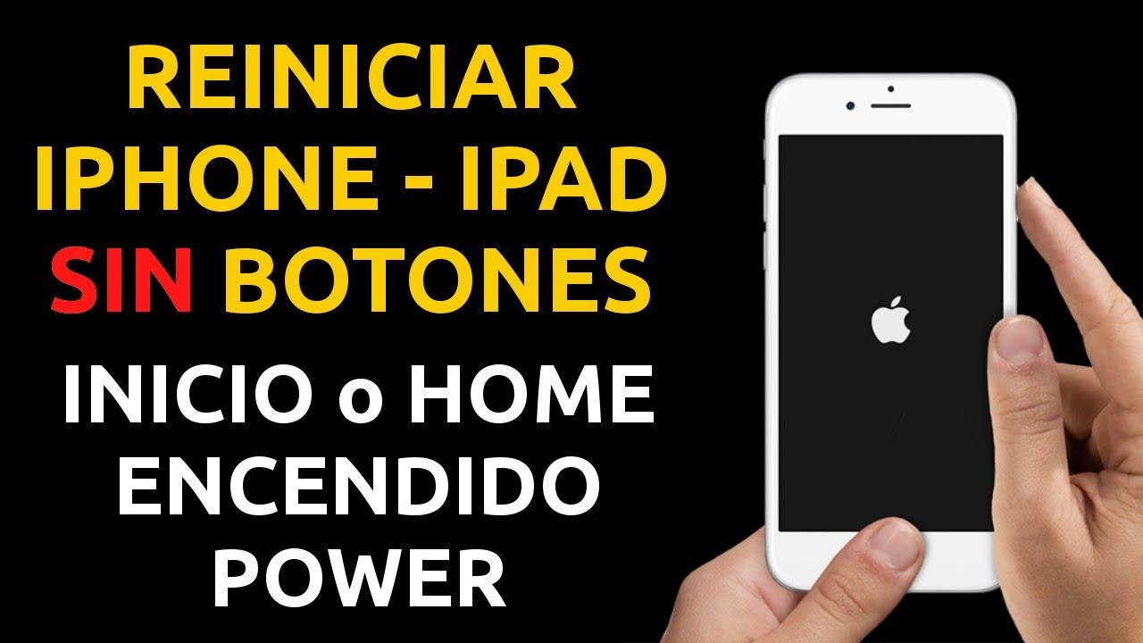 Cómo Reiniciar Un Iphone Ipad Sin Botones Power Inicio Home Un Reinicio De Ios O Hard Reset Youtube