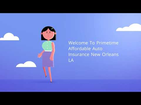 Primetime Affordable Auto Insurance in New Orleans LA