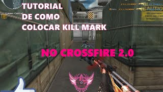 [CF] TUTORIAL DE COMO COLOCAR KILL MARK NO CF 2.0