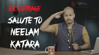 EIC Outrage: Salute to Neelam Katara