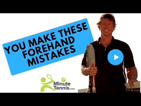 Tennis Forehand Common Mistakes