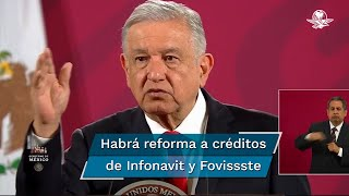 El Presidente Andrés Manuel López Obrador dijo que con la reforma se busca que cada trabajador decida qué hacer con créditos de Infonavit y Fovissste y donde compra su vivienda o un terreno