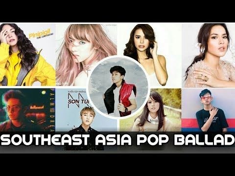 Southeast Asia Pop Ballad Songs | Part 2