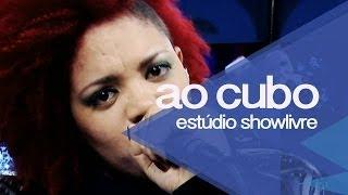 """""""Bye bye tristeza"""" - Ao Cubo no Estúdio Showlivre 2013"""
