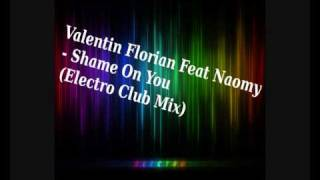 Valentin Florian Feat Naomy - Shame On You (Electro Club Mix)