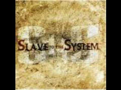 SLAVE TO THE SYTEM  - SLAVE TO THE SYSTEM