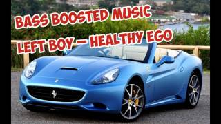 [Bass Boosted] LEFT BOY – HEALTHY EGO